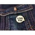 LOVE YOU Fashion Pin, cm.25mm, Mode Pins Anstecknadel Badge Button